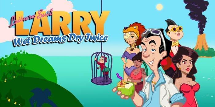 Leisure Suit Larry We Dreams Dry Twice