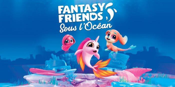 Fantasy Friends Sous Locean